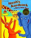 Mary Jane Auch: Noah's Aardvark