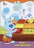 Stone, Jon: Blue's Fruit Field Trip! (Blue's Clues)