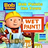 Capozzi, Suzy: Bob Paints the Town