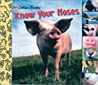 Know Your Noses (Golden Books) by June A.…