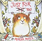 Just for You (Look-Look) by Mercer Mayer