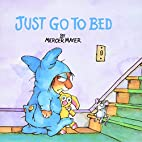 Just Go to Bed by Mercer Mayer