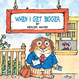 Mayer, Mercer: When I Get Bigger