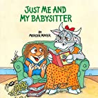 Just Me and My Babysitter by Mercer Mayer