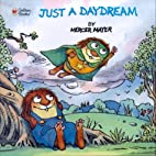 Just a Daydream (Look-Look) by Mercer Mayer