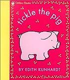 Davis, Edith Kunhardt: Tickle the Pig (Pat the Bunny) (Touch-and-Feel)