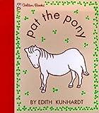 Davis, Edith Kunhardt: Pat the Pony (Touch and Feel)