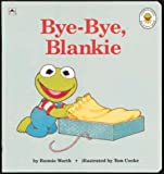 Cooke, Tom: Bye-Bye, Blankie (Golden Naptime Tale)