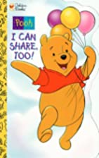 Pooh I Can Share, Too! (Golden Sturdy Shape…