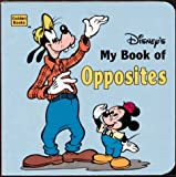 Golden Books Publishing Company: My Book of Opposites (A little nugget book)