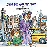 Mayer, Mercer: Just Me and My Mom