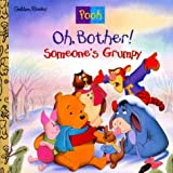 Betty Birney: Oh Bother! Someone's Grumpy!