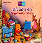 Oh, Bother! Someone's Messy! (Disney's…