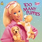 Dear Barbie: Too Many Puppies (Look-Look) by…