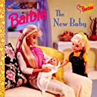 Dear Barbie: The New Baby (Look-Look) by…