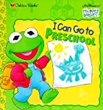 Prebenna, David: I Can Go to Preschool (Jim Henson's Muppet Babies)