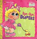 Weiss, Ellen: Bye-Bye, Diapers