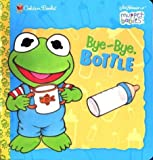 Cooke, Tom: Bye-Bye, Bottle (Muppet Babies)