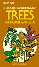 Trees of North America: A Field Guide to the…
