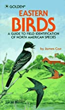 Eastern Birds: A Guide to Field…