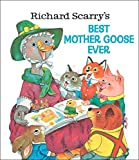 Scarry, Richard: Richard Scarry's Best Mother Goose Ever
