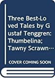 Tenggren, Gustaf: Three Best-Loved Tales by Gustaf Tenggren: Thumbelina; Tawny Scrawny Lion; The Poky Little Puppy (Little Golden Book)