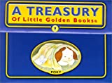 [???]: A Treasury of Little Golden Books: The Poky Little Puppy, the Saggy Baggy Elephant, Scuffy the Tugboat, the Shy Little Kitten, Tootie the Train