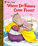 Fleming, Maria: Where Do Kisses Come From? (Golden Books)
