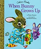Scarry, Patricia M.: When Bunny Grows Up (Little Golden Storybook)