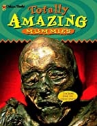 Totally Amazing Mummies (Totally Amazing) by…