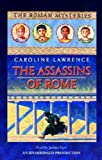 Caroline Lawrence: The Assassins of Rome: The Roman Mysteries #4