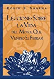 Sharma, Robin S.: Lecciones Sobre La Vida :Del Monje Que Vendio Su Ferrari / Lessons On Life From the Monk Who Sold His Ferrari: Del Monje Que Vendio Su Ferrari
