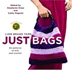 Lion Brand Yarn: Just Bags: 30 Patterns to…