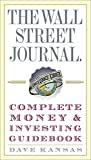 Kansas, Dave: The Wall Street Journal Complete Money & Investing Guidebook