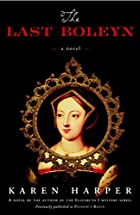 The Last Boleyn: A Novel by Karen Harper