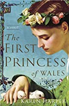 The First Princess of Wales: A Novel by…
