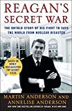 Anderson, Martin: Reagan's Secret War: The Untold Story of His Fight to Save the World from Nuclear Disaster