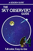 The Sky Observer's Guide: A Handbook for…