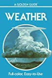 Zim, Herbert S.: Weather: Air Masses, Clouds, Rainfall, Storms, Weather Maps, Climate,
