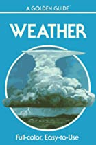 Weather: A Guide to Phenomena and Forecasts…