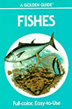 Fishes: A Guide to Familiar American Species…