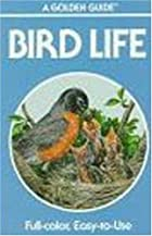 Bird Life: A Guide to the Biology and…