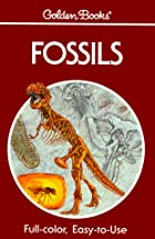 Fossils: A Guide to Prehistoric Life by…
