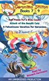 Stilton, Geronimo: Geronimo Stilton: Books 7-9: #7: Red Pizzas for a Blue Count; #8: Attack of the Bandit Cats; #9: A Fabulous Vacation for Geronimo