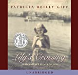 Giff, Patricia Reilly: Lily's Crossing (Lib)(CD)