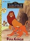 Golden Books Publishing Company: Full Circle (Lion King Ser)