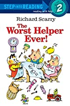 Richard Scarry: The Worst Helper Ever! by…