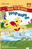 Gordh, Bill: Hop Right On (A Road to Reading Book, Mile 1, Getting Started)