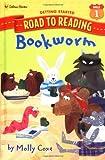 Coxe, Molly: Bookworm (Road to Reading)