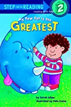 My New Pet is the Greatest by Sarah Albee